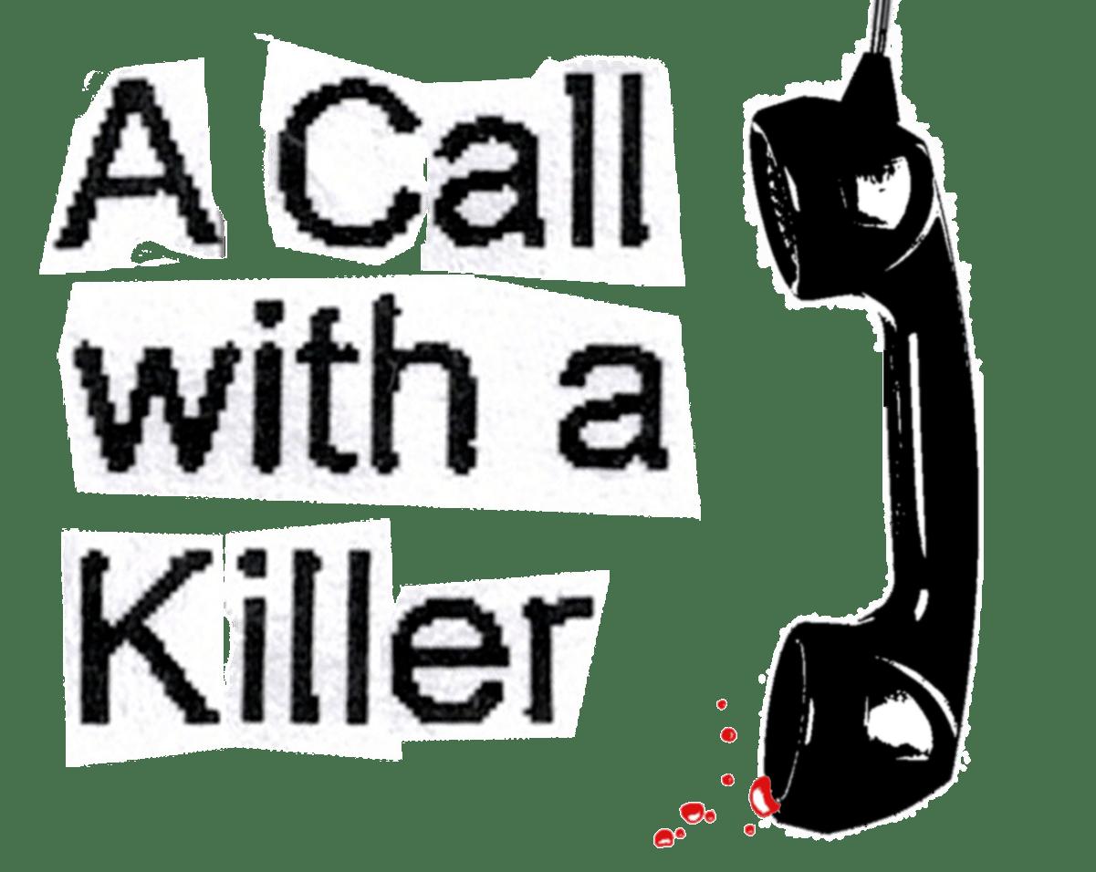 A Call With a Killer
