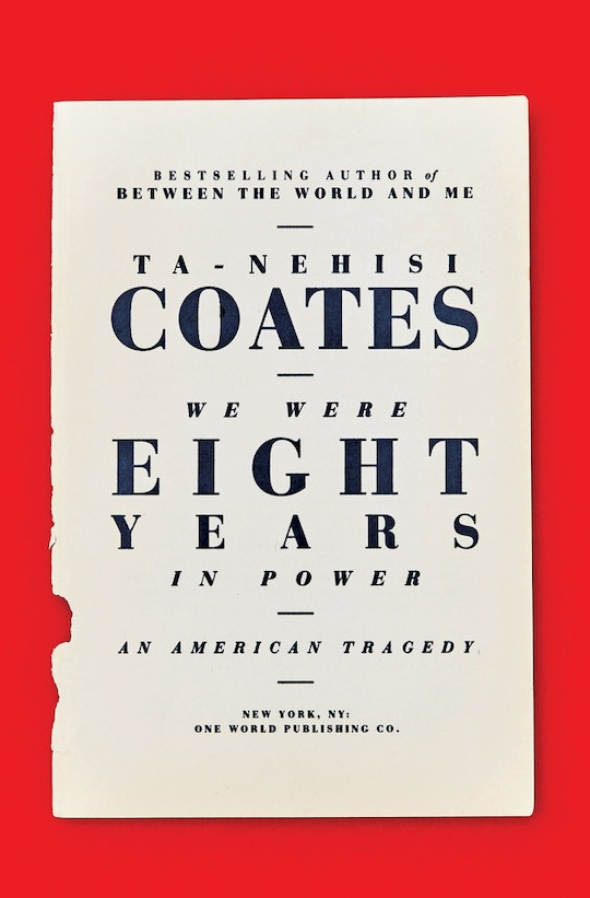 "Book cover of Ta-Nehisi Coates' ""We Were Eight Years in Power: An American Tragedy."""