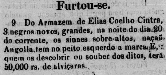 """Anúncio do furto de três africanos recém-chegados (""""negros novos"""") de Angola, que tinham """"no peito esquerdo a marca E"""", de Elias Coelho Cintra."""
