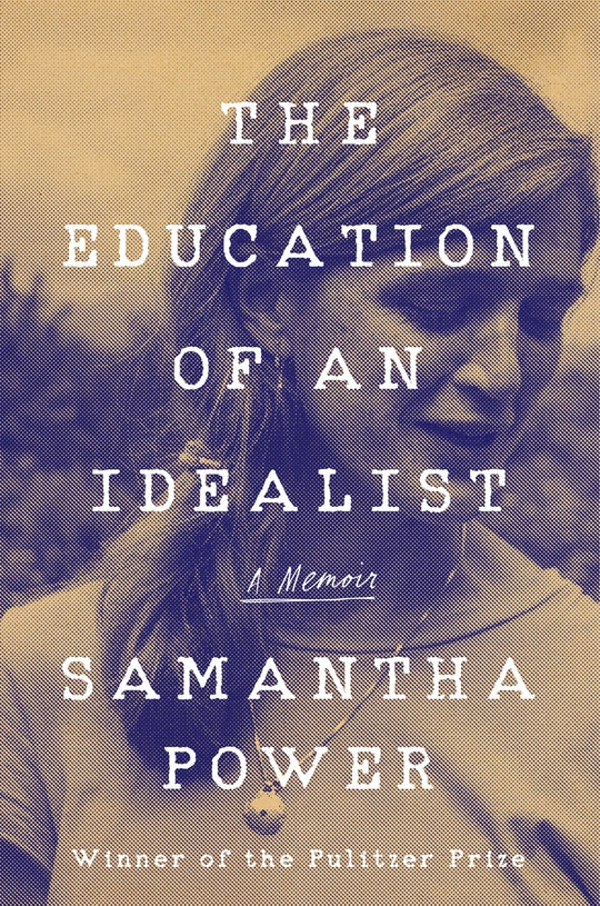 Samantha-Powers_Education-of-an-Idealist_cover_web-1568046103