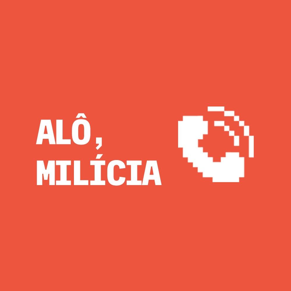 Alô, Milícia